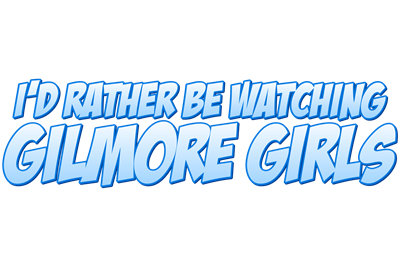 I'd Rather Be Watching Gilmor