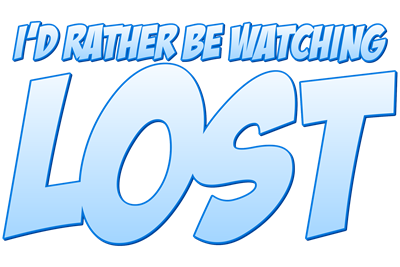 I'd Rather Be Watching Lost
