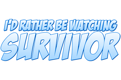 I'd Rather Be Watching Survivor