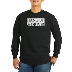 Hang up & drive! Long Sleeve Dark T-Shirt
