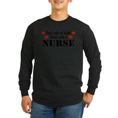 Feel Safe Sleep with a Nurse Long Sleeve Dark T-Shirt
