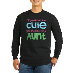 If You Think I'm Cute Long Sleeve Dark T-Shirt