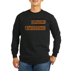 Drunk Awesome Long Sleeve Dark T-Shirt