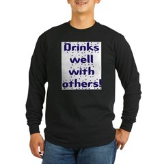 Drinks well with others. Long Sleeve Dark T-Shirt