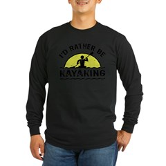 I'd Rather Be Kayaking Long Sleeve Dark T-Shirt