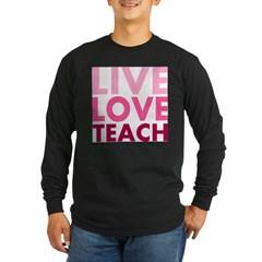 Live Love Teach Long Sleeve Dark T-Shirt