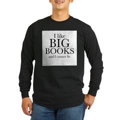 I LIke Big Books Long Sleeve Dark T-Shirt