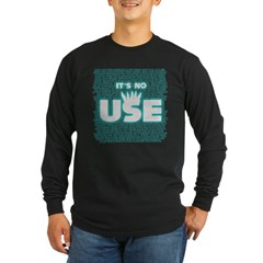 SOS10 - 'It's No Use' Fitted Long Sleeve Dark T-Shirt