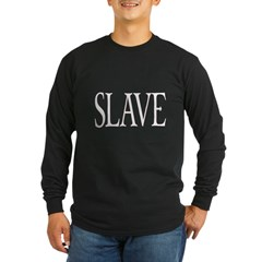 Slave Black Long Sleeve Dark T-Shirt