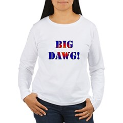 Big Dawg! Women's Long Sleeve T-Shirt