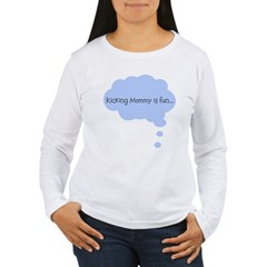 Kicking Mommy is Fun Women's Long Sleeve T-Shirt