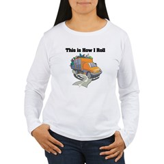 How I Roll (Garbage Truck) Women's Long Sleeve T-Shirt