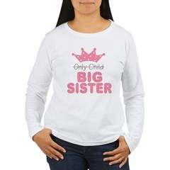 Only Child Big Sister Women's Long Sleeve T-Shirt