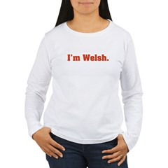 I'm Welsh Women's Long Sleeve T-Shirt