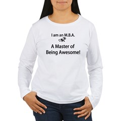 MBA Master of Being Awesome Women's Long Sleeve T-Shirt