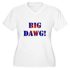 Big Dawg! Women's Plus Size V-Neck T-Shirt