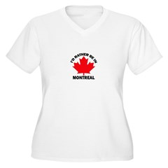 I'd Rather Be in Montreal Women's Plus Size V-Neck T-Shirt
