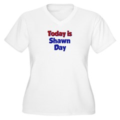 Today is Shawn Day Women's Plus Size V-Neck T-Shirt