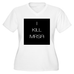 I Kill MRSA Women's Plus Size V-Neck T-Shirt