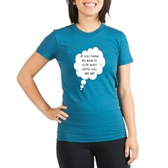 If you think Mom's cute Organic Women's Fitted T-Shirt (dark)