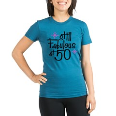 Still Fabulous at 50 Organic Women's Fitted T-Shirt (dark)