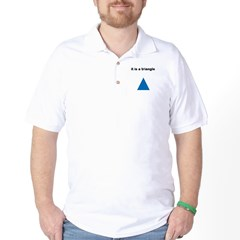 Its a Triangle Golf Shirt