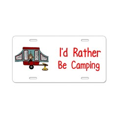I'd Rather Be Camping Aluminum License Plate