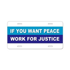 peace justice... Aluminum License Plate