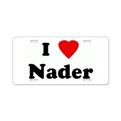 I Love Nader Aluminum License Plate