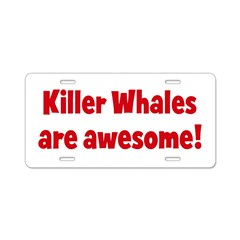 Killer Whales are awesome Aluminum License Plate
