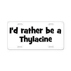 Rather be a Thylacine Aluminum License Plate