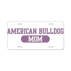 American Bulldog Mom Aluminum License Plate