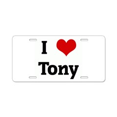 I Love Tony Aluminum License Plate