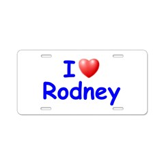 I Love Rodney (Blue) Aluminum License Plate
