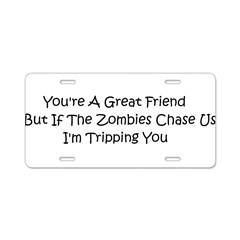 If the zombies chase us Aluminum License Plate
