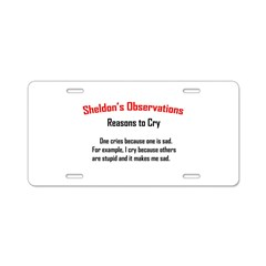 Sheldon's Reasons to Cry Aluminum License Plate