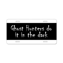 Ghost Hunters Do It Aluminum License Plate