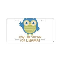 Owl Be Voting for Obama Aluminum License Plate