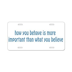 Behave / Believe Aluminum License Plate
