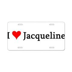 I Love Jacqueline Aluminum License Plate