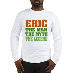 Eric The Legend Long Sleeve T-Shirt