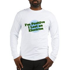 I'm Positive, I lost an elect Ash Grey Long Sleeve T-Shirt