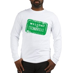 Welcome to Tromaville Long Sleeve T-Shirt