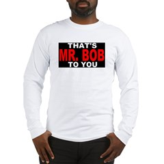 Mr. Bob Blk Long Sleeve T-Shirt
