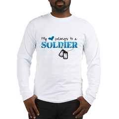 My heart belongs to a Soldier Long Sleeve T-Shirt