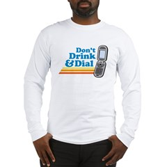 drunk dial Long Sleeve T-Shirt