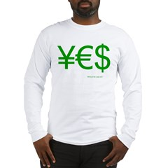 Yen Euro Dollar Long Sleeve T-Shirt