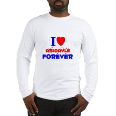 I Love Abigayle Forever - Long Sleeve T-Shirt