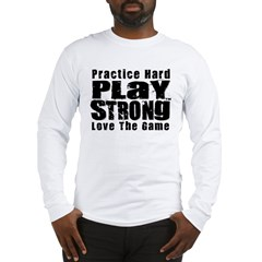 Practice Hard Long Sleeve T-Shirt