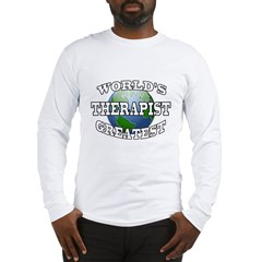WORLD'S GREATEST THERAPIS Long Sleeve T-Shirt